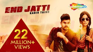 New Punjabi Songs  | End Jatti | Official Video [Hd] | Kadir Thind | Latest Punjabi Song