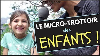 JE PIEGE DES ENFANTS Et Leurs Réponses Sont Surprenantes ! | Camille Décode