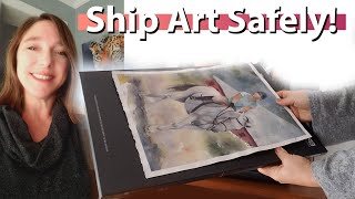 How to pack and ship art - my 11x14 medium sized original watercolor painting to mail