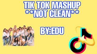 Tik tok Mashup **NOT CLEAN**!