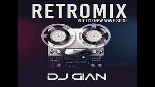 DJ GIAN RetroMix Vol 1 - Homenaje a los 80s - New Wave 80