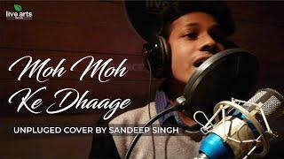 Moh Moh Ke Dhaage || Unplugged || Live Arts India - sandeepsingh123