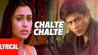 Lyrical Video: Chalte Chalte Title Song | Shah Rukh Khan, Rani Mukherjee