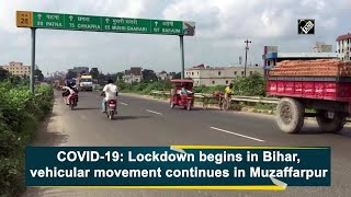 COVID-19: Lockdown begins in Bihar, vehicular movement continues in Muzaffarpur - Download this Video in MP3, M4A, WEBM, MP4, 3GP
