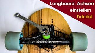 Longboard-Achsen richtig einstellen + Lenkgummis austauschen - 2 Methoden | Anfänger Tutorial