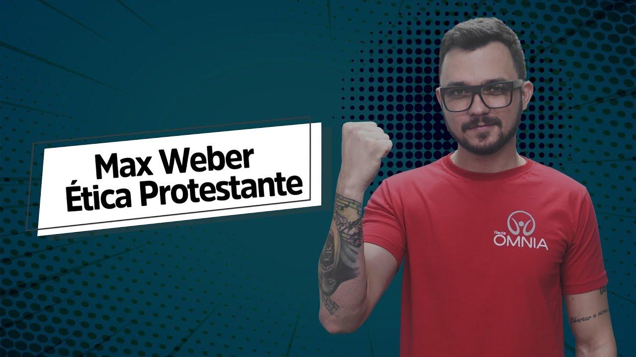 Max Weber: Ética Protestante