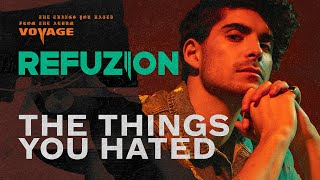 Refuzion - The Things You Hated
