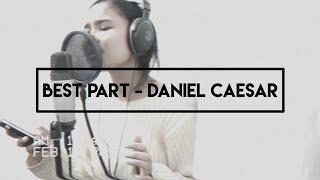 Best Part - Daniel Caesar ( fathdina's cover )