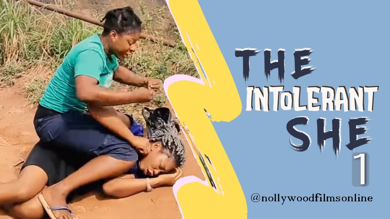 The Intolerant She Nollywood Movie