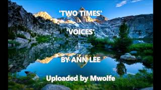 TWO TIMES, VOICES BY ANN LEE ( NO LYRICS)