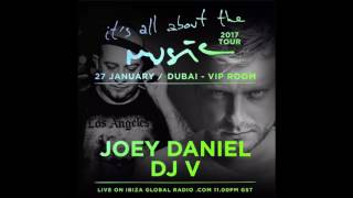 DJ V, Joey Daniel - It's All About The Music @ Vip Room Dubai 27-01-17