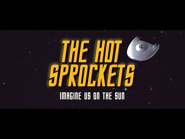 Imagine Us On The Sun  - The Hot Sprockets