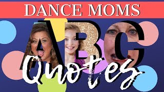 Learn The Alphabet With Dance Moms Quotes | ALDC Sunshine