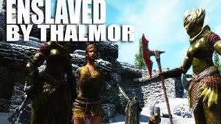 Skyrim Mod Watch: ENSLAVED BY THALMOR