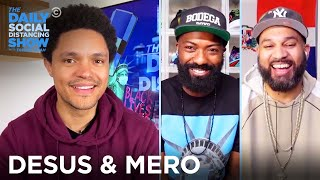 Desus & Mero - Lessons from the Bronx & Filming from Home | The Daily Social Distancing Show