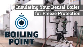 Insulating Your Rental Boiler for Freeze Protection - Boiling Point