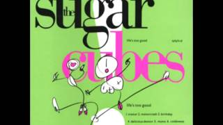 The Sugarcubes - Sick For Toys