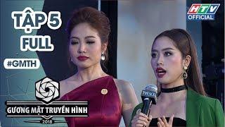 GƯƠNG MẶT TRUYỀN HÌNH | NINH HOÀNG NGÂN KHÓC VÌ BỊ CHÊ | GMTH #5 MÙA 2 FULL | 8/11/2018