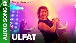 Ulfat (Full Audio Song) - Nanhe Jaisalmer | Bobby   - YouTube