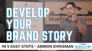 How to Develop your Brand Story - In 5 Easy Steps!
