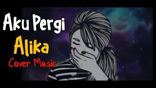ShortVideo - Aku Pergi (Alika) - Cover By Tival Salsabila
