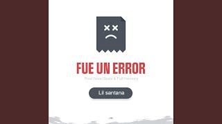 Fue Un Error (Audio) - Lil Santana (Video)