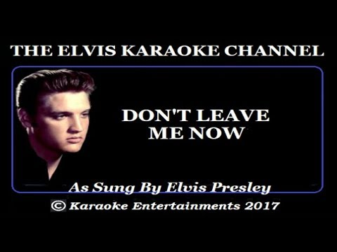 Elvis At The Movies Karaoke Don't Leave Me Now