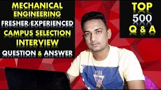Mechanical Engineering Fresher/Experienced Campus Selection Interview Question and Answer