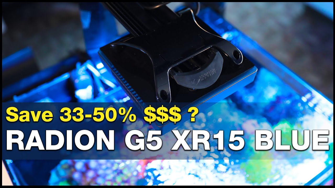 Is the difference worth it? Radion XR15 G5 Blue vs. Radion XR30 Blue G5