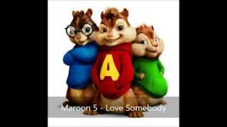Love Somebody - Maroon 5 (Version Chipmunks)