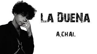 La Dueña   A.CHAL [ Letra \ Lyrics ]