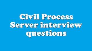Civil Process Server interview questions
