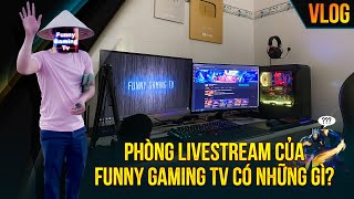 Vlog | Review phòng stream của Funny Gaming Tv