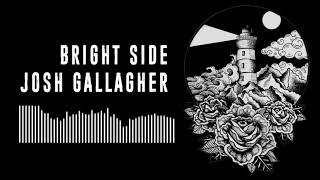 Josh Gallagher Bright Side