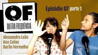 Alessandra Leão   Ana Cañas   Barão Vermelho    Outra Frequência   Ep 007 Parte 1