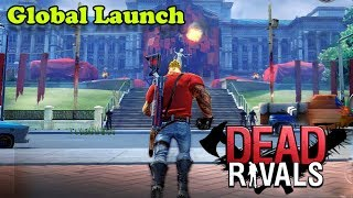 DEAD RIVALS : ZOMBIE MMO - GLOBAL LAUNCH GAMEPLAY
