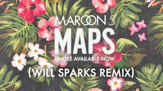 Maroon 5 - Maps (Will Sparks Remix) [Free Download]