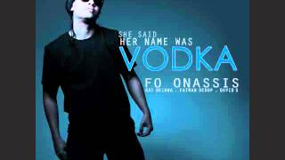 """Fo Onassis """"She Said Her Name Was VODKA"""" (FEAT. Kat Deluna, Fatman Scoop, & David S.) HD QUALITY"""