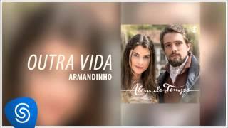 Armandinho - Outra Vida (Além do Tempo) [Áudio Oficial]