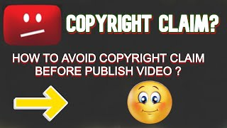 Copyright Claim on YouTube Video | How to Avoid Copyright on YouTube         ( Before Publish Video)