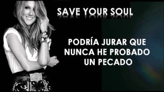Céline Dion - Save Your Soul [Traducida]