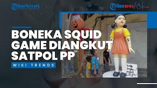 Langgar Sejumlah Aturan, Boneka Squid Game di Surabaya Diangkut Satpol PP, Ini Penjelasan Wali Kota
