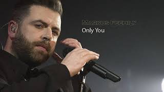 Only You   Markus Feehily