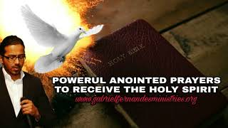 Powerful Prayers For You To Receive The Holy Spirit By Evangelist Gabriel Fernandes