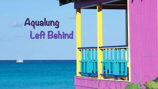 Aqualung - Left Behind (with Lyrics)