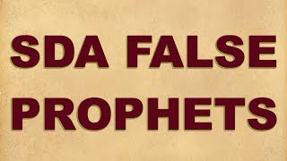 SDA False Prophets (Gates-Nelson-Carter-Batchelor-Wilson..etc)