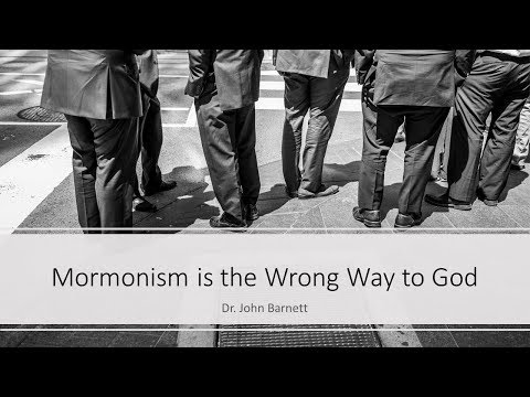 Mormonism is the Wrong Way to God