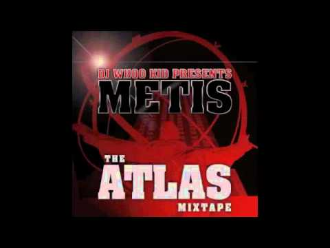 'THE WEIGHT' (Metis vs Kano) - 'The Atlas Mixtape' w/ DJ Whoo Kid