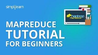 MapReduce Tutorial For Beginners | MapReduce In Hadoop | What is MapReduce | Simplilearn
