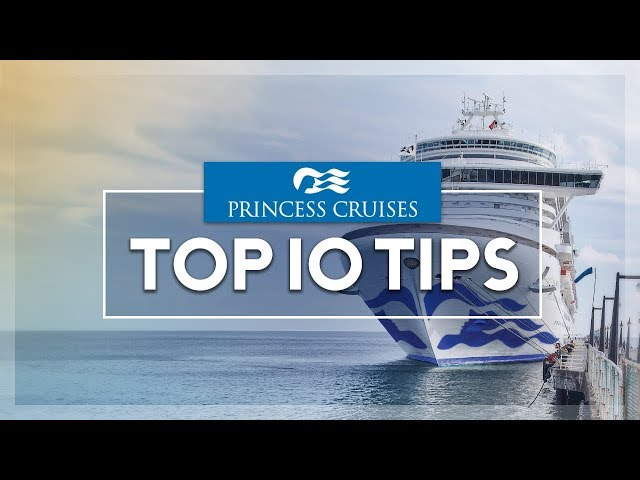 TOP TEN TIPS  | Princess Cruises